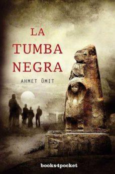 Descarga de libros de texto en línea. LA TUMBA NEGRA de AHMET UMIT (Spanish Edition) 9788492801350