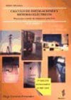 Descargar CALCULO DE INSTALACIONES Y SISTEMAS ELECTRICOS: PROYECTOS A TRAVE S DE SUPUESTOS PRACTICOS gratis pdf - leer online