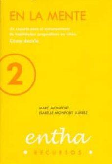 en la mente 2: un soporte para el entrenamiento de habilidades p ragmaticas en niños: como decirlo-marc monfort-isabelle monfort juarez-9788493362850