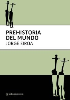 prehistoria del mundo-jorge eiroa-9788493738150