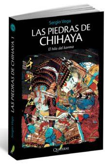Libros gratis en línea no descargables LAS PIEDRAS DE CHIHAYA 1 de SERGIO VEGA 9788494117350 DJVU