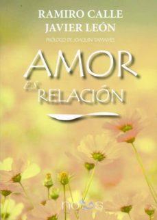 amor es relación-ramiro calle-javier leon-9788494217050