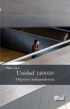 Descarga gratuita de libros de texto pdfs. UNIDAD 120050. OBJETIVO: INDEPENDENCIA PDB FB2 RTF