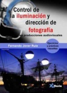 control de iluminacion y direccion de fotografia-fernando jover ruiz-9788494568350