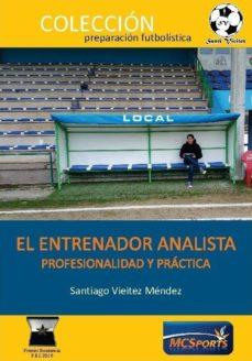 el entrenador analista: profesionalidad y práctica-santiago vieitez mendez-9788494857850