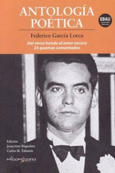 Descarga nuevos libros gratis. ANTOLOGIA POETICA - FEDERICO GARCÍA LORCA de FEDERICO GARCIA LORCA (Spanish Edition) 9788494972850