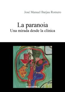 Las mejores descargas gratuitas de libros electrónicos kindle LA PARANOIA: UNA MIRADA DESDE LA CLINICA