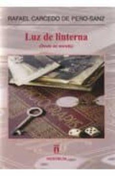 LUZ DE LINTERNA: DESDE MI MIRADA - RAFAEL CARCEDO DE PERO-SANZ |