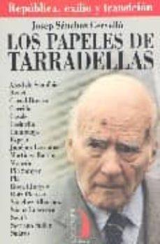 los papeles de tarradellas: republica, exilio y transicion-josep sanchez cervello-9788496495050