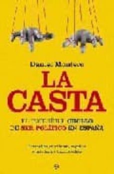 la casta: el increible chollo de ser politico en españa-daniel montero-9788497348850
