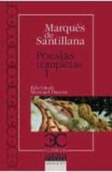 Descargas gratis de libros de audio torrent POESIAS COMPLETAS, I: SERRANILLAS, DECIRES, POEMAS FECHOS AL ITAL ICO MODO de MARQUES DE SANTILLANA 9788497403450  (Spanish Edition)