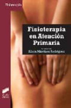 Leer libros gratis sin descargar FISIOTERAPIA EN ATENCION PRIMARIA (Spanish Edition) 9788497565950
