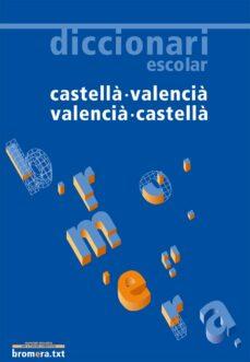 diccionari escolar castella-valencia/valencia-castella-9788498240450
