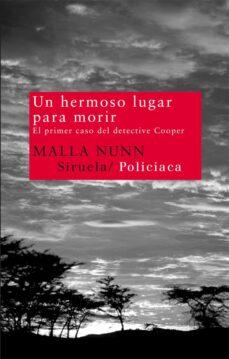 Libros de audio descargables gratis para iPod UN HERMOSO LUGAR PARA MORIR: EL PRIMER CASO DEL DETECTIVE COOPER de MALLA NUNN 9788498415650