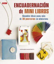 Libros gratis en descargas de cd ENCUADERNACIÓN DE MINI LIBROS 9788498746150 de KATHLEEN MCCAFFERTY