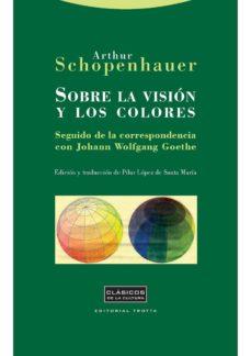 SOBRE LA VISIÓN Y LOS COLORES EBOOK | ARTHUR SCHOPENHAUER ...