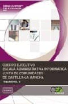 Bressoamisuradi.it Cuerpo Ejecutivo Escala Administrativa Informatica Junta De Comun Idades De Castilla-la Mancha: Temario Vol. Ii Image
