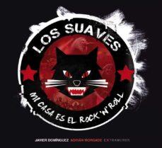 Descargar LOS SUAVES: MI CASA ES EL ROCK N ROLL gratis pdf - leer online