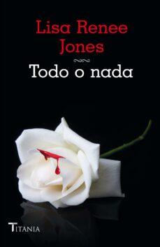 todo o nada (ebook)-lisa renee jones-9788499447650