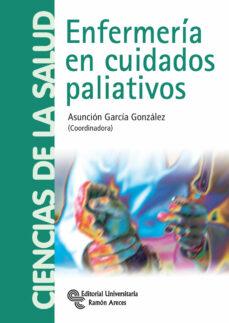 Descargar google libros completos mac ENFERMERIA EN CUIDADOS PALIATIVOS in Spanish de ASUNCION (COORD.) GARCIA GONZALEZ