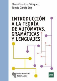 Descargar INTRODUCCION A LA TEORIA DE AUTOMATAS, GRAMATICAS Y LENGUAJES gratis pdf - leer online