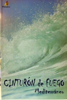 CINTURON DE FUEGO - MEDITERRANEO |
