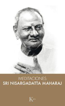 meditaciones con sri nisargadatta maharaj-maharaj nisargadatta-9788499884950