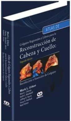 Tienda de libros de google ATLAS DE COLGAJOS REGIONALES Y LIBRES PARA LA RECONSTRUCCION DE C ABEZA Y CUELLO de