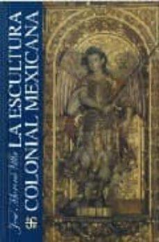 la escultura colonial mexicana-jose moreno villa-9789681622350