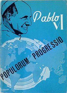 POPULORIUM PROGRESSIO - PABLO VI |