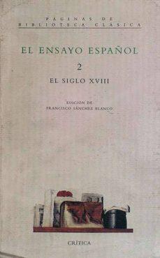 EL ENSAYO ESPAÑOL 2 EL SIGLO XVIII - FRANCISCO, RICO | Adahalicante.org