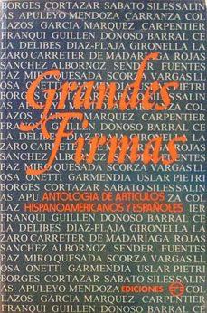GRANDES FIRMAS : ANTOLOGÍA DE ARTÍCULOS HISPANOAMERICANOS Y ESPAÑOLES - VVAA | Adahalicante.org