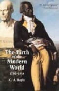the birth of the modern world 1780-1914: global connections and c omparisons-c. a. bayly-9780631236160