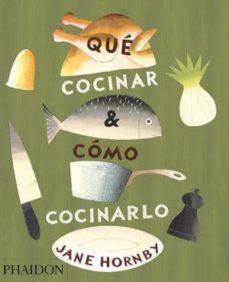 qué cocinar & como cocinarlo-jane hornby-9780714870960