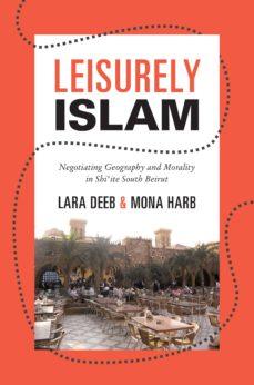leisurely islam (ebook)-lara deeb-mona harb-9781400848560