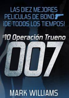 las diez mejores películas de bond… ¡de todos los tiempos! #10 operación trueno (ebook)-mark williams-9781507119860