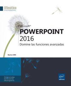 Descargar POWERPOINT 2016: DOMINE LAS FUNCIONES AVANZADAS gratis pdf - leer online