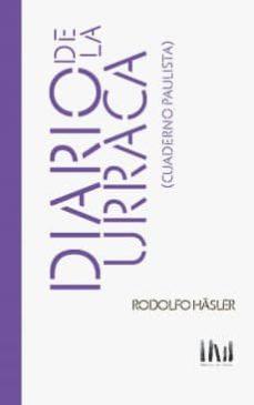 DIARIO DE LA URRACA - RODOLFO HASLER   Triangledh.org