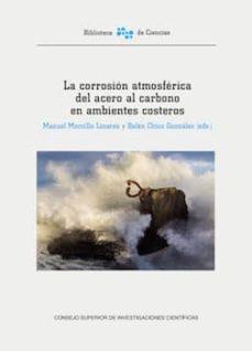 la corrosión atmosférica del acero al carbono en ambientes costeros (ebook)-manuel morcillo linares-belen chico gonzalez-9788400103460