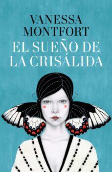 Descargas gratuitas e libro EL SUEÑO DE LA CRISÁLIDA