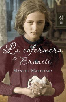 Google descargar libros electrónicos gratis pdf LA ENFERMERA DE BRUNETE de MANUEL MARISTANY