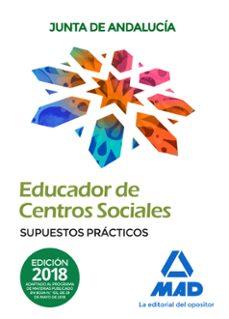 Educadores De Centros Sociales Personal Laboral De La Junta De Andalucia Supuestos Practicos Dolores Ribes Antuña Comprar Libro 9788414220160