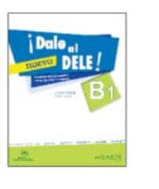Descargar Â¡DALE AL DELE! B1 + AUDIO DESCARGABLE, TRANSCRIPCIONES Y SOLUCIONES gratis pdf - leer online