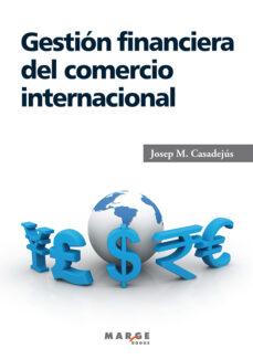 gestion financiera del comercio internacional-josep maria casadejus-9788415340560