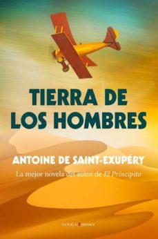 Descargar ebooks gratuitos para pc TIERRA DE LOS HOMBRES de ANTOINE DE SAINT-EXUPERY 9788415441960 (Literatura española)