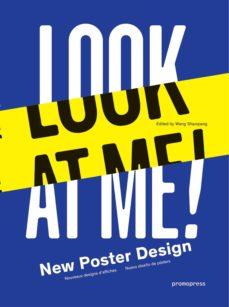 look at me!: nuevo diseño de pósters-wang shaoqiang-9788415967460