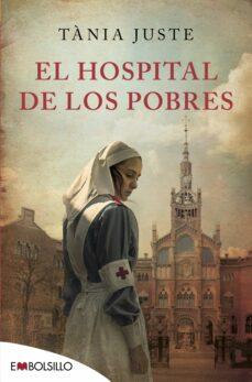 Libro pdf descarga gratuita EL HOSPITAL DE LOS POBRES (Spanish Edition) RTF PDB 9788416087860 de TANIA JUSTE