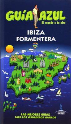 ibiza y formentera 2014 (guia azul)-9788416137060