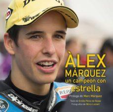 alex marquez: un campeon con estrella-emilio perez de rozas-9788416177660