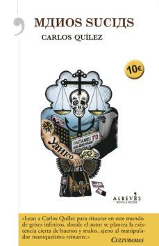 Descargar libros en ingles MANOS SUCIAS ePub (Spanish Edition) 9788416328260 de CARLOS QUILEZ